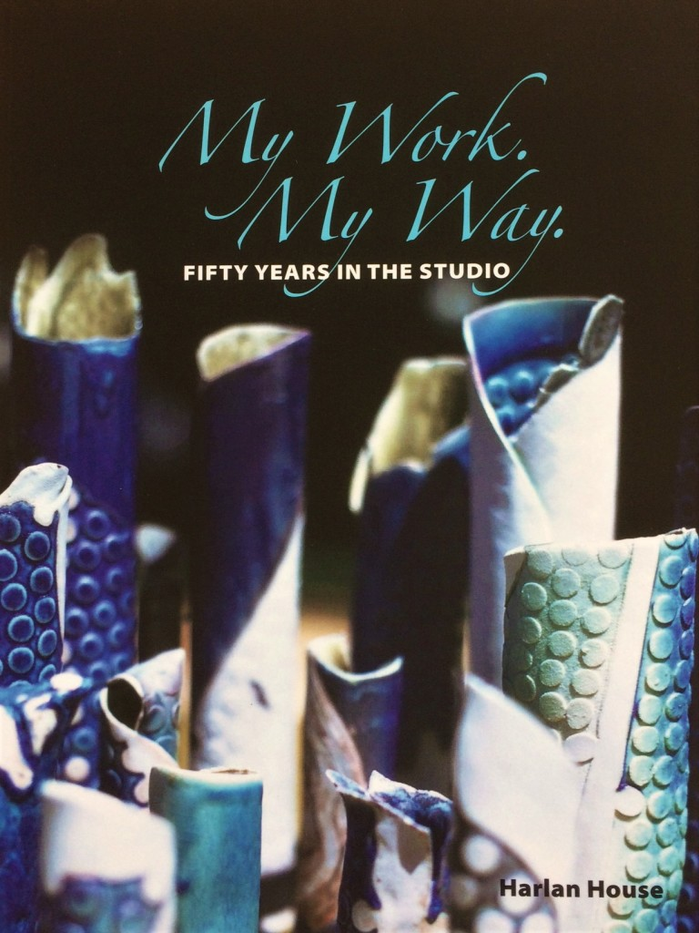 Harlan House, My Work, My Way book cover
