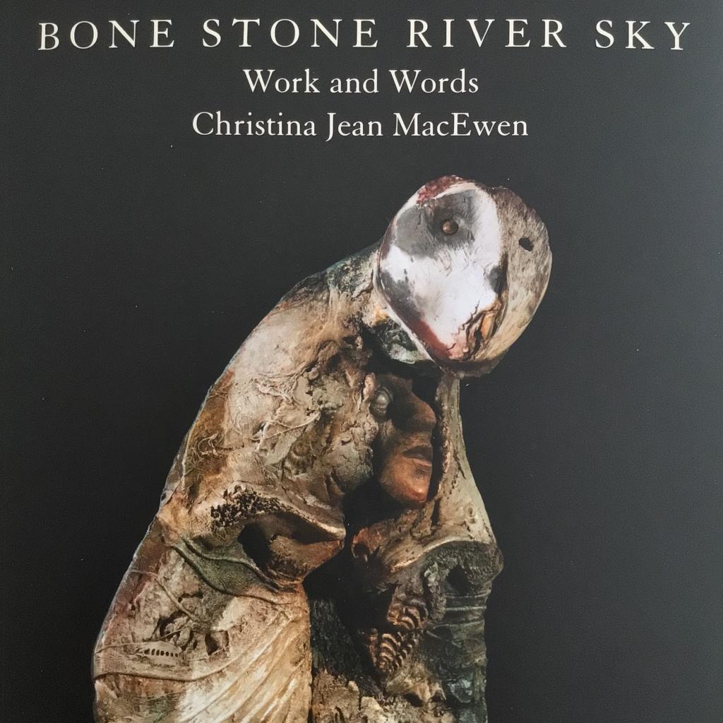 Christina MacEwen_BoneStoneRiverSky